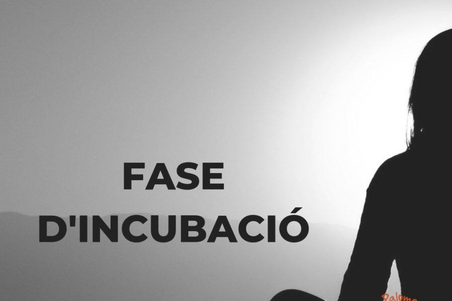 FASE D'INCUBACIÓ